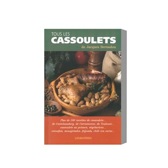 All cassoulets - book with more than 200 recipes